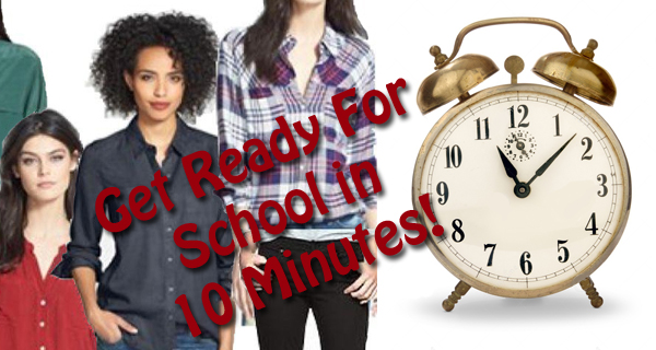 Get Ready for School in 10 Minutes!